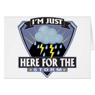 Aquí para la tormenta tarjeta de felicitación