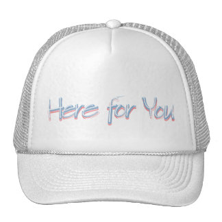 Aquí para usted gorra