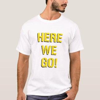 """""""Aquí vamos"""" camiseta del músculo"""