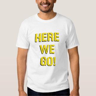 """""""Aquí vamos"""" camiseta del músculo Playera"""
