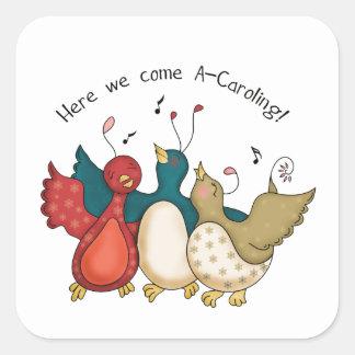 Aquí venimos los pájaros del navidad de A-Caroling Pegatina Cuadrada