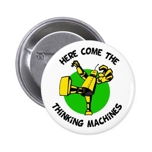 Aquí viene el botón de pensamiento de las máquinas pin