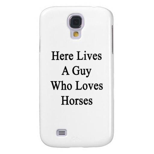 Aquí vive un individuo que ama caballos