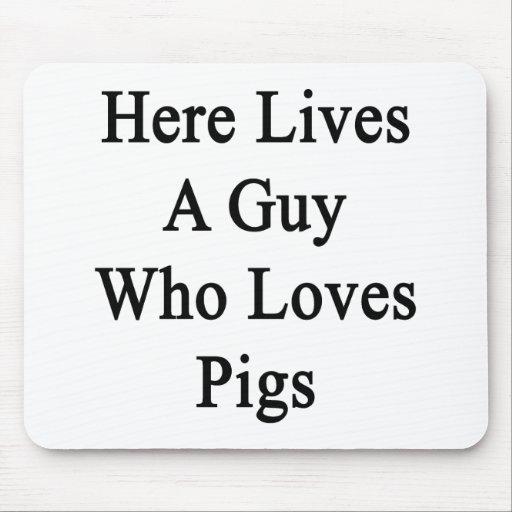 Aquí vive un individuo que ama cerdos tapete de raton