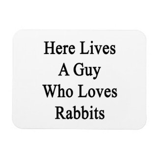 Aquí vive un individuo que ama conejos imán