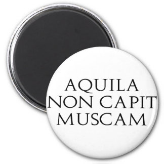 Aquila Non Capit Muscam 2 Inch Round Magnet