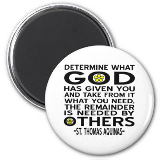 Aquinas Quote - Determine WHat GOd Has Given You Magnet