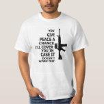 AR15, M16, 2nd Amendment-GIVE PEACE A CHANCE Shirt
