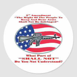 AR-15 What Part Of Shall Not Don't You Understand Classic Round Sticker