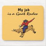AR mi trabajo es un rodeo Mousepad de la cabra Tapetes De Raton