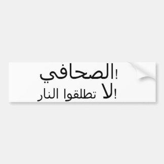 ¡Árabe - periodista!  ¡No tire! Pegatina Para Auto