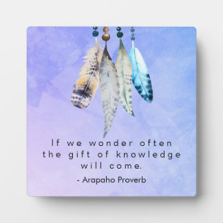 Arapaho Native American Proverb with Feathers Plaque
