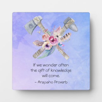 Arapaho Native American Proverb with Tomahawk Plaque