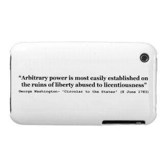 Arbitrary Power Quote by George Washington Case-Mate iPhone 3 Cases