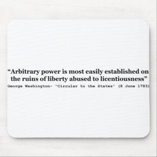 Arbitrary Power Quote by George Washington Mousepad