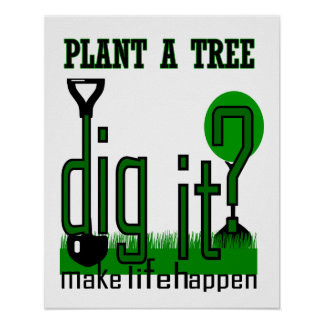 Arbor Day Plant a Tree Dig it? Poster