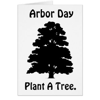 Arbor Day;Plant A tree Greeting Card