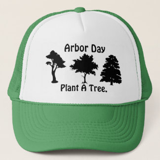 Arbor Day;Plant A tree Trucker Hat