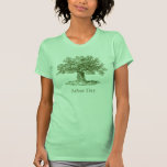 Arbor Day T Shirts