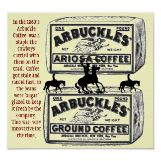 """Arbuckles' The coffee that helped win the west!"" Poster"
