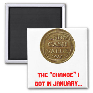 "arcade coin 2, The ""change"" I got in January... 2 Inch Square Magnet"