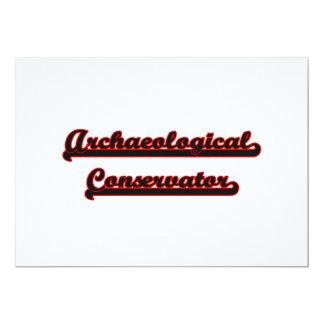 "Archaeological Conservator Classic Job Design 5"" X 7"" Invitation Card"