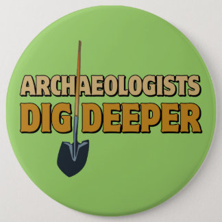 Archaeologist Dig Pinback Button