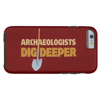 Archaeologist Dig Tough iPhone 6 Case