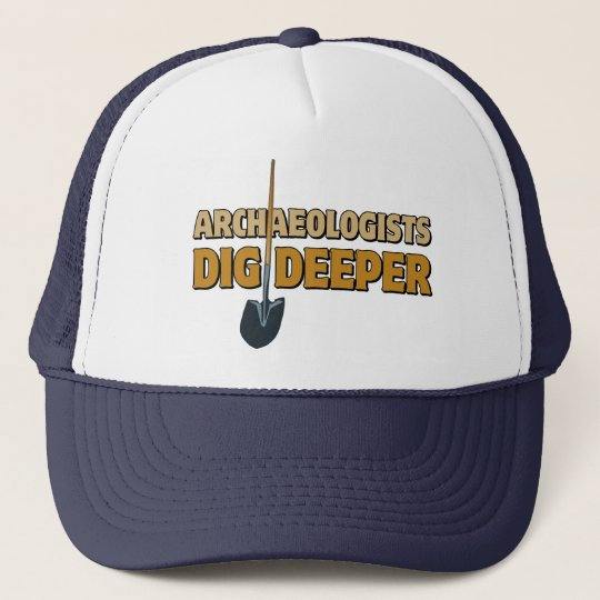Archaeologist Dig Trucker Hat