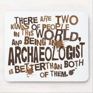 Archaeologist Gift Mouse Pad