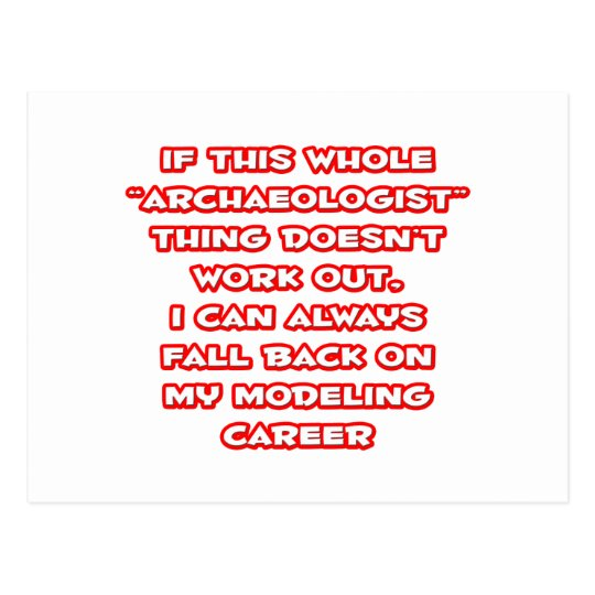 Archaeologist Humor ... Modeling Career Postcard