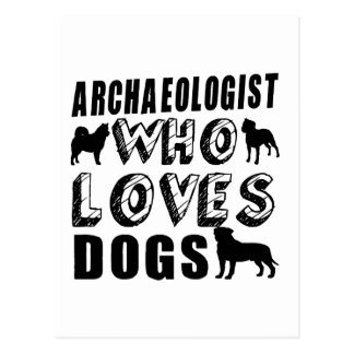 archaeologist Who Loves Dogs Postcard