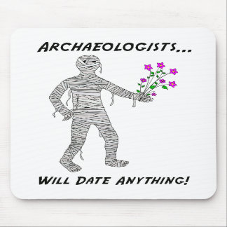 Archaeologists Will Date Anything Mouse Mat Mouse Pad