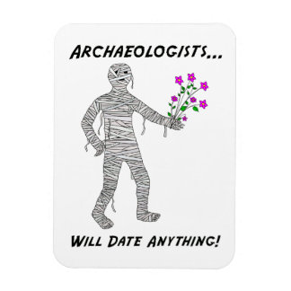 Archaeologists Will Date Anything Stickers Rectangular Photo Magnet