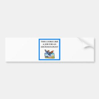 archaeology bumper sticker