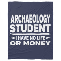 Archaeology College Major No Life or Money Fleece Blanket