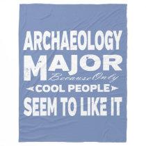 Archaeology College Major Only Cool People Like It Fleece Blanket