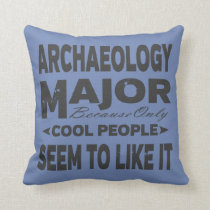 Archaeology College Major Only Cool People Like It Throw Pillow