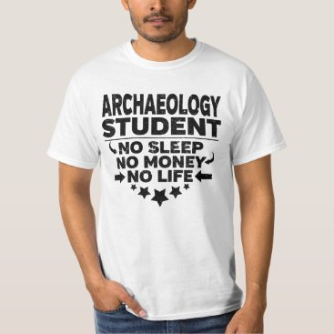 Beach Themed Archaeology College Student No Sleep Money Life T-Shirt