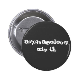 Archaeology: Dig it! Button