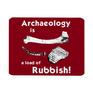 Archaeology is a load of Rubbish Fridge Magnet
