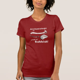 Archaeology is a load of Rubbish Women's T-Shirt
