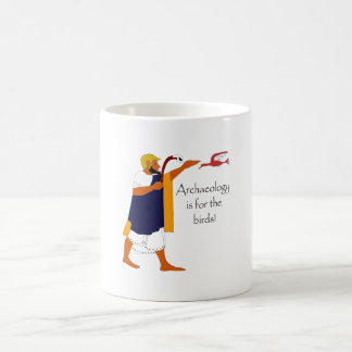 Archaeology is for the birds! coffee mug