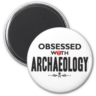 Archaeology Obsessed 2 Inch Round Magnet