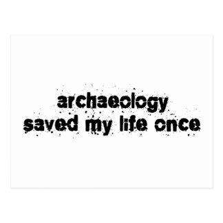 Archaeology Saved My Life Once Postcard