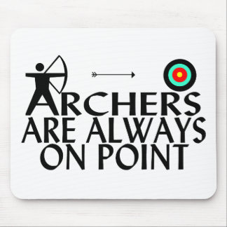 Archers Are Always On Point Mouse Pad