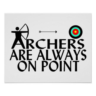 Archers Are Always On Point Poster
