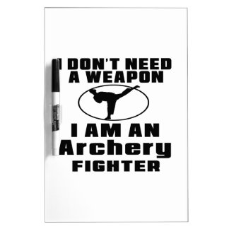 Archery Fighter Don't Need Weapon Dry-Erase Board