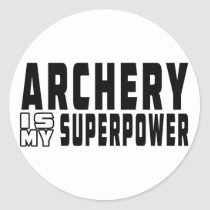 Archery is my superpower classic round sticker
