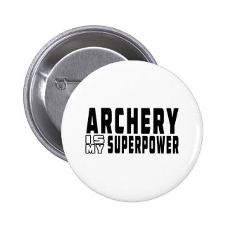 Archery is my superpower pinback button